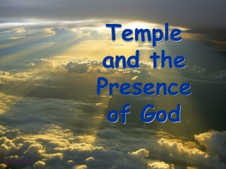 Temple and the Presence of God