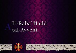 Ir -Raba'  Ħ add  tal - Avvent