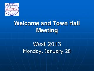 Welcome and Town Hall Meeting