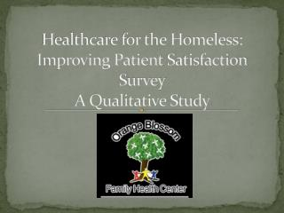 Healthcare for the Homeless: Improving Patient  S atisfaction  S urvey A Qualitative Study