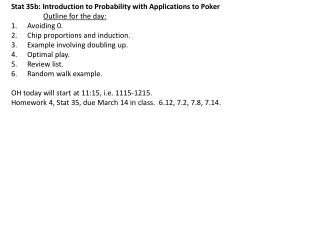Stat 35b: Introduction to Probability with Applications to Poker Outline for the day: Avoiding 0.