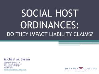 SOCIAL HOST ORDINANCES:  DO THEY IMPACT LIABILITY CLAIMS?
