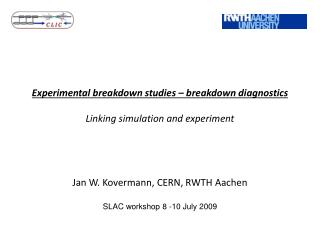 Experimental breakdown studies – breakdown diagnostics Linking simulation and experiment