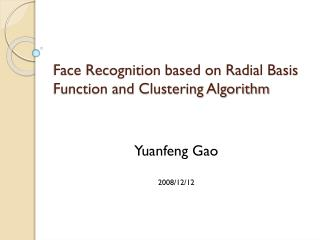 Face Recognition based on Radial Basis Function and Clustering Algorithm