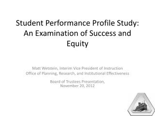 Student Performance Profile Study: An Examination of Success and Equity