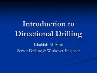 Introduction to Directional Drilling