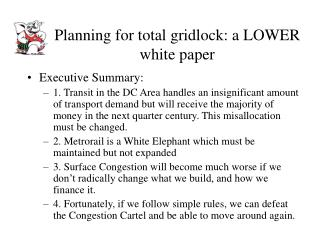 Planning for total gridlock: a LOWER white paper