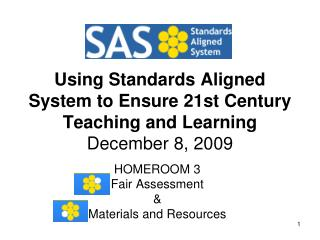 Using Standards Aligned System to Ensure 21st Century Teaching and Learning December 8, 2009