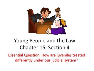 Young People and the Law Chapter 15, Section 4