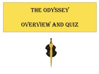 The Odyssey Overview and Quiz