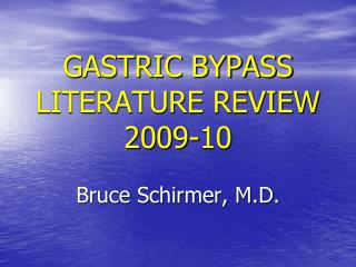 GASTRIC BYPASS LITERATURE REVIEW 2009-10