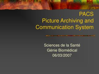 PACS Picture Archiving and Communication System