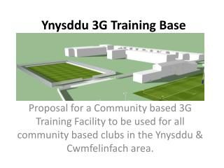 Ynysddu 3G Training Base