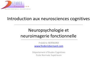 Introduction aux neurosciences cognitives Neuropsychologie et  neuroimagerie fonctionnelle