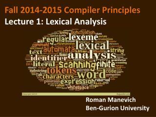 Fall 2014-2015  Compiler Principles Lecture 1: Lexical Analysis