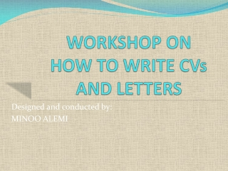 WORKSHOP ON HOW TO WRITE CVs AND LETTERS