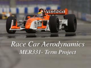 Race Car Aerodynamics MER331- Term Project