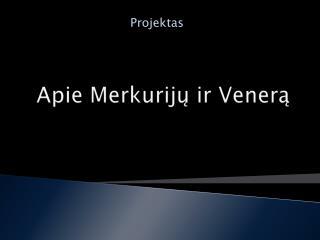 Apie Merkurijų ir Venerą