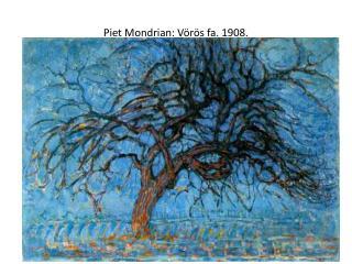 Piet Mondrian : Vörös fa. 1908.