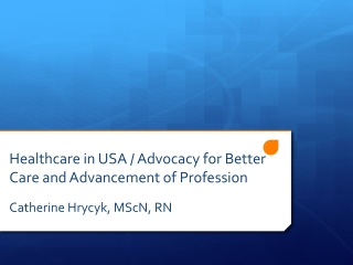Healthcare in USA / Advocacy for Better Care and Advancement of Profession