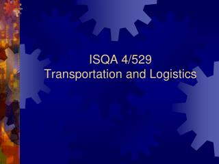 ISQA 4/529 Transportation and Logistics