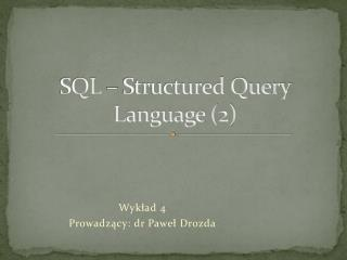 SQL – Structured Query Language (2)