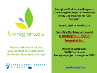 Some basic facts on Bioenergy  /  Tények a Bioenergiáról