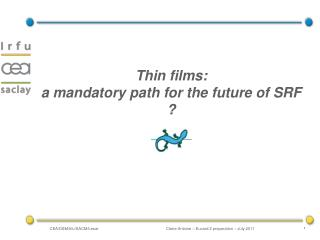 Thin films:  a mandatory path for the future of SRF ?