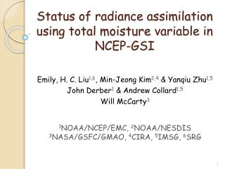 Status of radiance assimilation using total  moisture  variable in NCEP-GSI