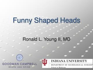 Funny Shaped Heads