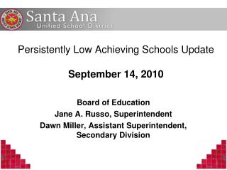 Persistently Low Achieving Schools Update September 14, 2010