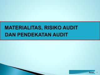 MATERIALITAS ,  RISIKO  AUDIT     DAN  PENDEKATAN  AUDIT