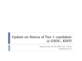 Update on  Status of Tier-1 candidate  @  GSDC, KISTI