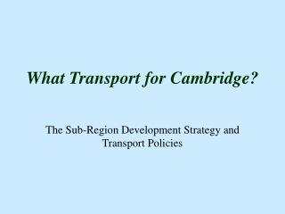 What Transport for Cambridge?