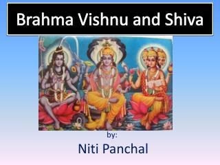 Brahma Vishnu and Shiva