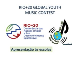 RIO+20 GLOBAL YOUTH  MUSIC CONTEST