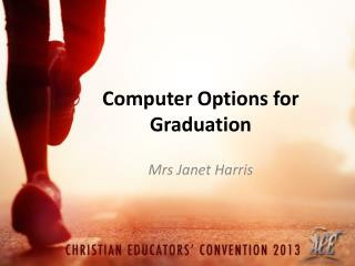 Computer Options for Graduation