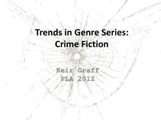 Trends in Genre Series: Crime Fiction