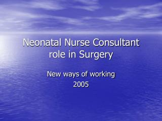Neonatal Nurse Consultant  role in Surgery