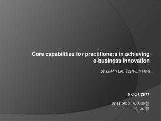 Core capabilities for practitioners in achieving  e-business innovation