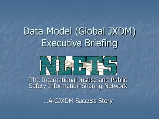 Data Model (Global JXDM) Executive Briefing