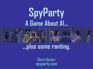Chris Hecker spyparty