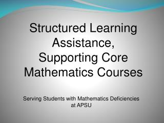 Structured Learning Assistance, Supporting Core Mathematics Courses