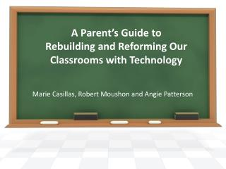 A Parent's Guide to Rebuilding and Reforming Our Classrooms with Technology