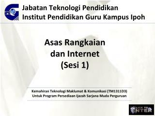 Asas Rangkaian dan  Internet ( Sesi  1)