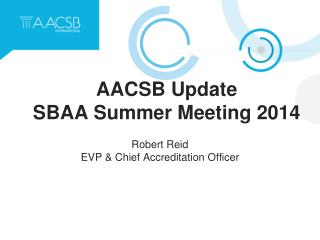 AACSB Update SBAA Summer Meeting 2014