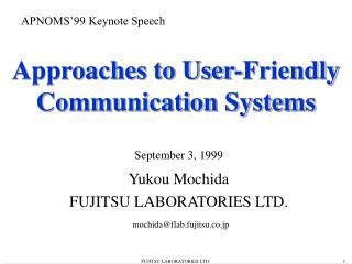 Approaches to User-Friendly Communication Systems