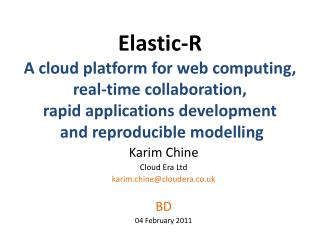 Karim Chine Cloud  Era  Ltd karim.chine@cloudera.co.uk BD 04 February 2011