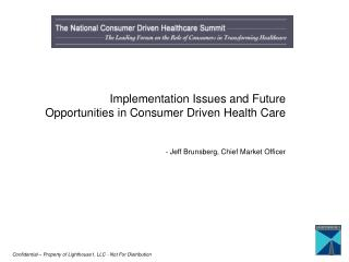 Implementation Issues and Future Opportunities in Consumer Driven Health Care    - Jeff Brunsberg, Chief Market Officer