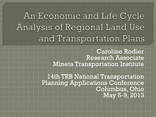 An Economic and Life Cycle Analysis of Regional Land Use and Transportation Plans